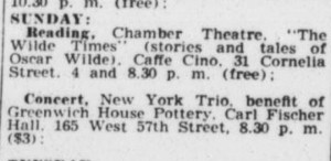 MAGIE DOMINIC sent this POSSIBLY EARLIEST KNOWN LISTING of a Cino show in the Village Voice, issue of May 6, 1959. One wonders if this might have been done by ALAN LYSANDER JAMES who we know did six Wilde programs at the Cino, the earliest known one in October, 1962?