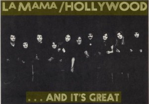 In 1973, the LA MAMA HOLLYWOOD TROUPE opens La Mama Hollywood with my How I Came to Be Here Tonight.